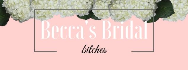Becca's Bridal Bitches